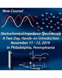 New EIS Short Course in Philadelphia, PA Co-sponsored by Gamry Instruments